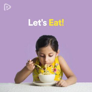 پلی لیست Let's Eat!