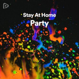 پلی لیست Stay At Home Party