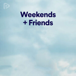 پلی لیست Weekends + Friends