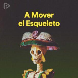 پلی لیست A Mover el Esqueleto