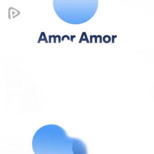پلی لیست Amor Amor