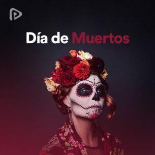 پلی لیست Día de Muertos