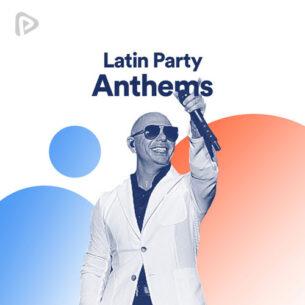 پلی لیست Latin Party Anthems