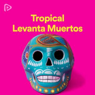 پلی لیست Tropical Levanta Muertos