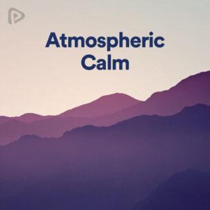 پلی لیست Atmospheric Calm