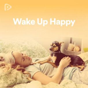 پلی لیست Wake Up Happy