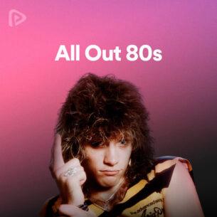 پلی لیست All Out 80s