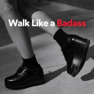 پلی لیست Walk Like A Badass
