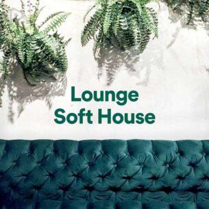 Lounge - Soft House Playlist