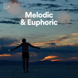 Melodic & Euphoric
