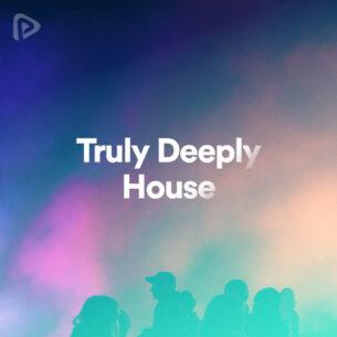 پلی لیست Truly Deeply House