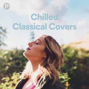 پلی لیست Chilled Classical Covers