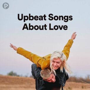 پلی لیست Upbeat Songs About Love