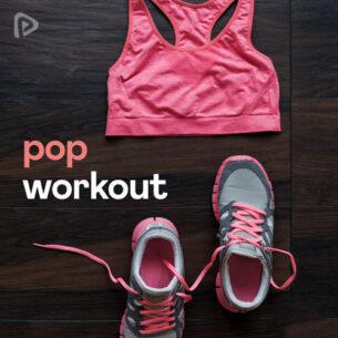 Pop Workout Playlist