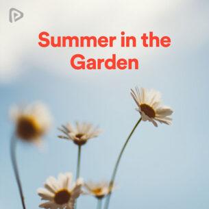 Summer in the Garden Playlist