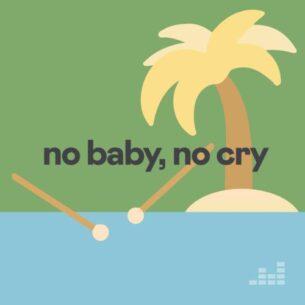 no baby, no cry Playlist