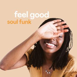 Feel Good Soul & Funk
