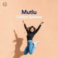 پلی لیست Mutlu Türkçe Şarkılar