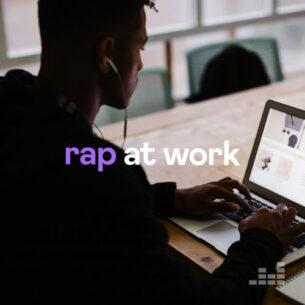 Rap at work Playlist