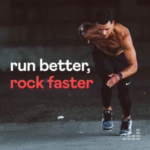 Run Better, Rock Faster
