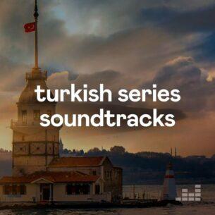 Turkish Series Soundtracks