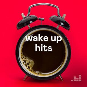 Wake up Hits Playliist